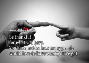 Be Thankful for What You Got