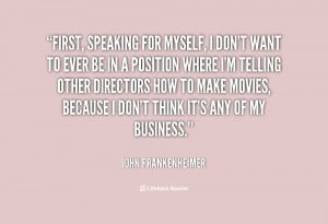 First, speaking for myself, I don't want to ever be in a position ...