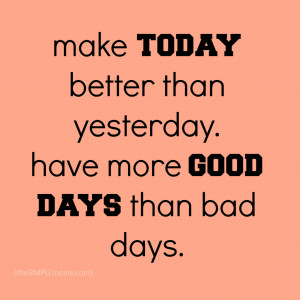 make-today-better-than-yesterday-quote-1024x1024.jpg