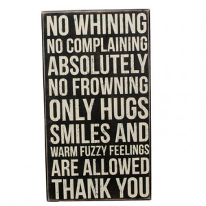 iThe Message: No Whining No Complaining Absolutely No Frowning Only ...