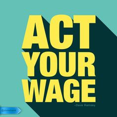 """Act Your Wage"""" – Dave Ramsey #quotes #money Ramsey Quot"""