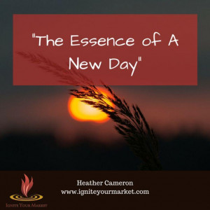 Monday Morning Moment: Essence of A New Day