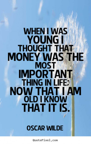 Create custom picture quote about life - When i was young i thought ...