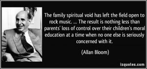 The family spiritual void has left the field open to rock music ...