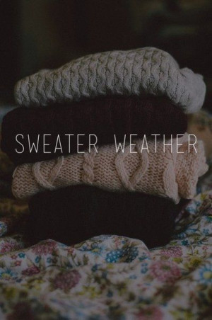 Sweater Weather(: yessss please
