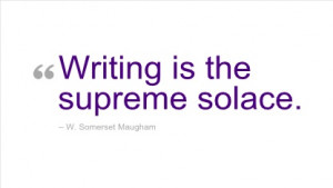 Writing Quote by W. Somerset Maugham.