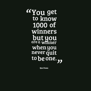 Quotes Picture: you get to know 1000 of winners but you are a winner ...