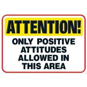 Attention Only Positive Attitudes Office Products