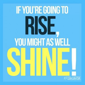 Shine everyday!