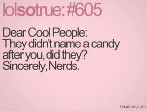 Nerds Rule, Cool People Drool!