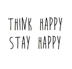 Think happy. Stay happy.