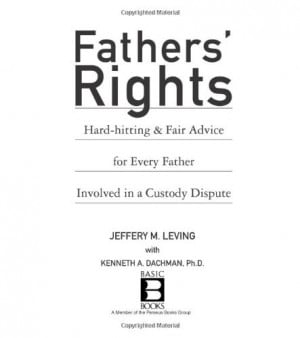 Fathers' Rights: Hard-Hitting and Fair Advice for Every Father ...