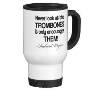 Funny Wagner Quote Trombone Coffee Mugs