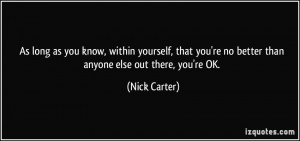 as you know, within yourself, that you're no better than anyone else ...