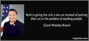 Bush is giving the rich a tax cut instead of putting that cut in the ...