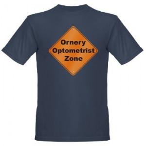 Ornery optometrist t-shirt