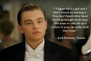 Great quote from the Titanic movie… (TBH: He's so cute) LOL