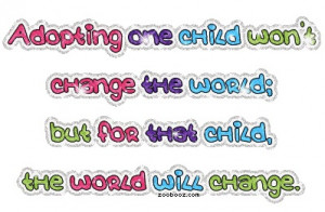 Quotes About Single Parent Adoption ~ Children For Adoption