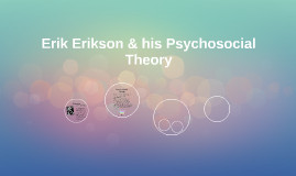 Erik Erikson ( 1902-1994)