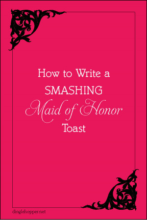 How to Write a Smashing Maid of Honor Toast