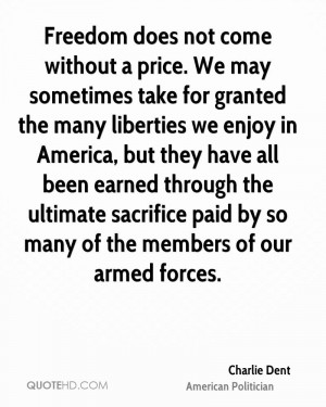 Freedom does not come without a price. We may sometimes take for ...