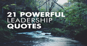 21 Powerful Leadership Quotes