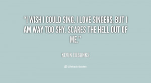 quote-Kevin-Eubanks-i-wish-i-could-sing-i-love-83164.png