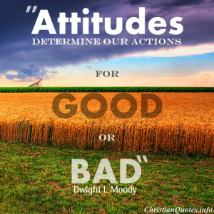 Dwight L Moody Quote - Attitudes - farm field with dark and bright sky