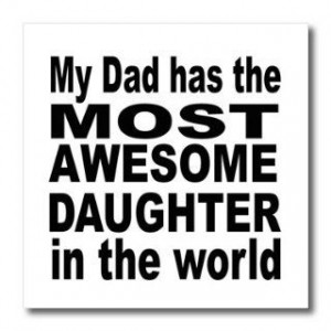 ht_161148_3 EvaDane Funny Quotes My dad has the most awesome daughter ...