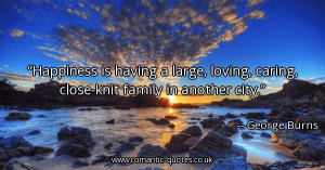happiness-is-having-a-large-loving-caring-close-knit-family-in-another ...