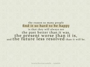 Happiness, Past, Present, Future Quotes