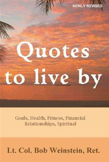Quotes to Live By: Goals, Health, Fitness, Financial, Relationships ...