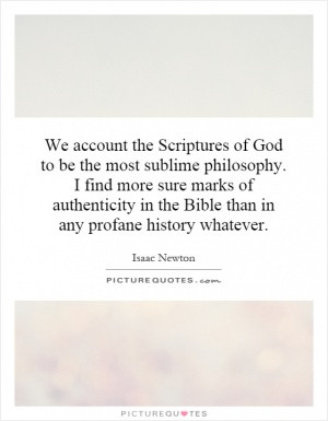 ... of authenticity in the Bible than in any profane history whatever