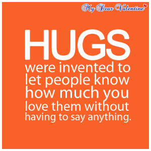 inspirational quotes - Hugs were invited to let