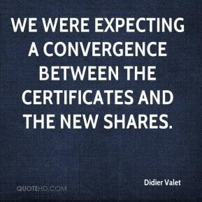 We were expecting a convergence between the certificates and the new ...