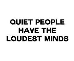 Quiet People Quotes Quiet people