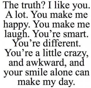 Truth! I Like You. A Lot. You Make Me Happy. You Make Me Laugh. You ...
