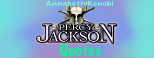 ... percy jackson quotes and moments with these quotes it depends how