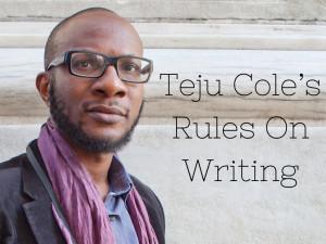 Teju Coles Rules on Writing jpg