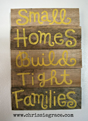 Worked in our house !! Pallet art-Small Homes build Tight Families. $ ...