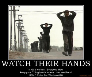 WATCH THEIR HANDS - In God we trust. Everyone else, keep your f***ing ...