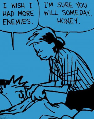 Calvin and hobbes cartoon quotes and sayings enemies