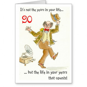 Life in Your Years' 90th Birthday Card