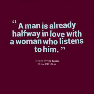 Quotes Picture: a man is already halfway in love with a woman who ...