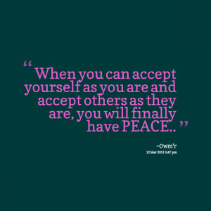 Quotes Picture: when you can accept yourself as you are and accept ...