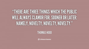 There are three things which the public will always clamor for, sooner ...