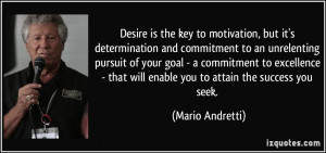 ... commitment to excellence - that will enable you to attain the success