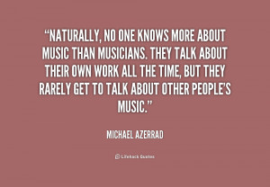 quote-Michael-Azerrad-naturally-no-one-knows-more-about-music-172017 ...