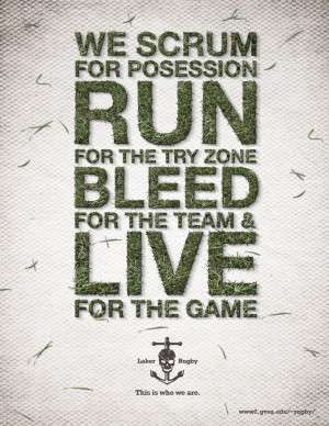 ... , run for the try zone, bleed for the team & live for the game #rugby