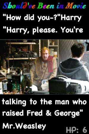 ... Prince Should've Been in Movie Harry Mr. Weasley Fred and George funny